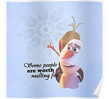 Frozen ~ Olaf - Some People Are Worth Melting For Poster
