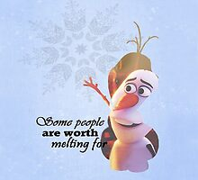 Frozen ~ Olaf - Some People Are Worth Melting For by EvaEnchanted