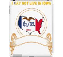 NOT LIVING IN Iowa But Made In Iowa iPad Case/Skin