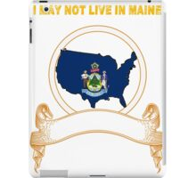 NOT LIVING IN Maine But Made In Maine iPad Case/Skin