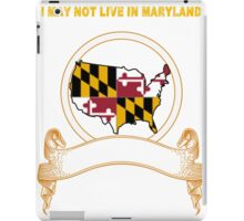 NOT LIVING IN Maryland But Made In Maryland iPad Case/Skin