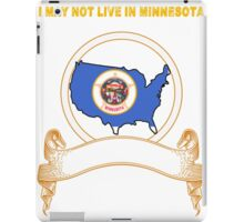 NOT LIVING IN Minnesota But Made In Minnesota iPad Case/Skin