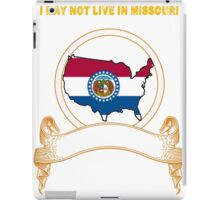 NOT LIVING IN Missouri But Made In Missouri iPad Case/Skin