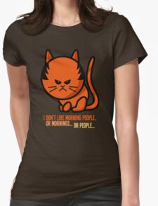 This grumpy cat is not a morning person Womens Fitted T-Shirt