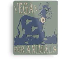 VEGAN FOR ANIMALS Metal Print