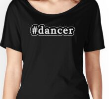 Dancer - Hashtag - Black & White Women's Relaxed Fit T-Shirt