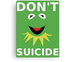 Don't Kermit Suicide Canvas Print