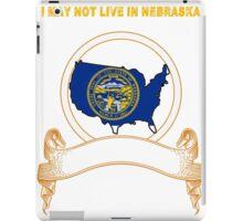 NOT LIVING IN Nebraska But Made In Nebraska iPad Case/Skin