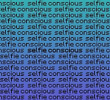 Selfie Conscious by Royal Hegyes
