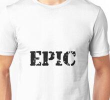 Epic Unisex T-Shirt