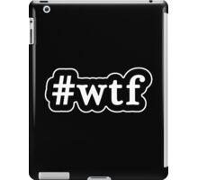 WTF - Hashtag - Black & White iPad Case/Skin