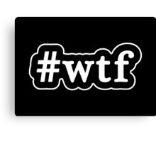 WTF - Hashtag - Black & White Canvas Print