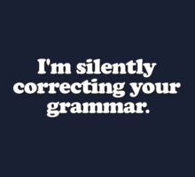 Funny - I'm silently correcting your grammar One Piece - Long Sleeve