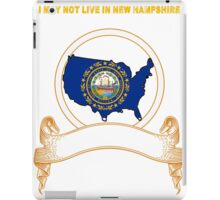NOT LIVING IN New Hampshire But Made In New Hampshire iPad Case/Skin