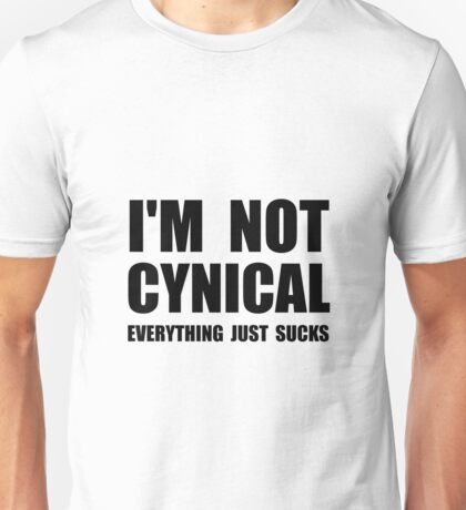 Not Cynical Unisex T-Shirt