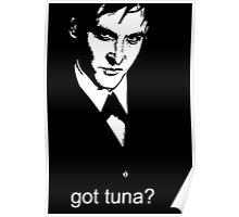 Got Tuna? Poster