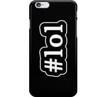 LOL - Hashtag - Black & White iPhone Case/Skin