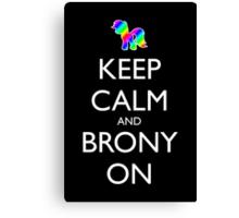 Keep Calm and Brony On - Black Canvas Print