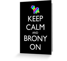 Keep Calm and Brony On - Black Greeting Card