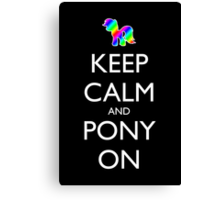 Keep Calm and Pony On - Black Canvas Print