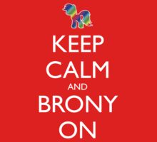 Keep Calm and Brony On - Red by graphix