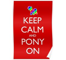Keep Calm and Pony On - Red Poster