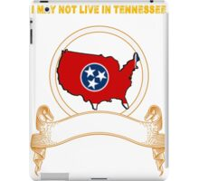 NOT LIVING IN Tennessee But Made In Tennessee iPad Case/Skin