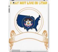 NOT LIVING IN Utah But Made In Utah iPad Case/Skin