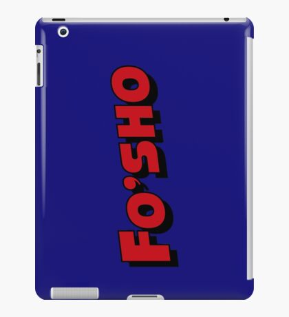 Fo'Sho (Gettin' That) iPad Case/Skin