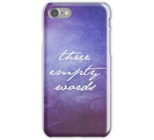 Three Empty Words iPhone Case/Skin