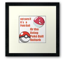 pokemon not sure voltorb or pokeball? Framed Print