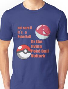 pokemon not sure voltorb or pokeball? Unisex T-Shirt