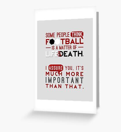 Football is a Matter of Life and Death. Greeting Card