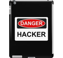 Danger Hacker - Warning Sign iPad Case/Skin