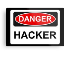 Danger Hacker - Warning Sign Metal Print