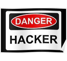Danger Hacker - Warning Sign Poster