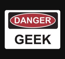 Danger Geek - Warning Sign by graphix