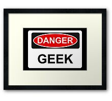 Danger Geek - Warning Sign Framed Print