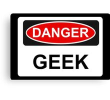 Danger Geek - Warning Sign Canvas Print