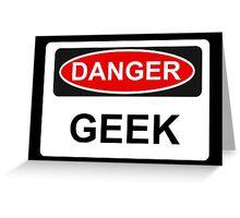 Danger Geek - Warning Sign Greeting Card