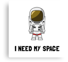Need My Space Canvas Print