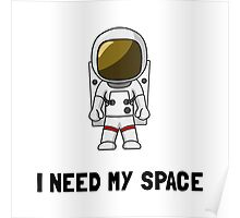 Need My Space Poster