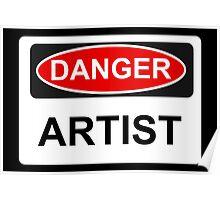 Danger Artist - Warning Sign Poster
