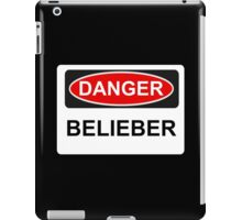 Danger Belieber - Warning Sign iPad Case/Skin