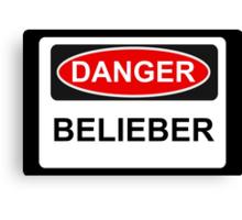 Danger Belieber - Warning Sign Canvas Print