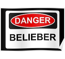 Danger Belieber - Warning Sign Poster