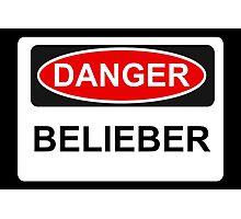 Danger Belieber - Warning Sign Photographic Print