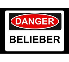 Danger Belieber - Warning Sign Photographic Print