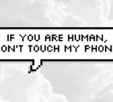 Don´t touch my phone! Sticker