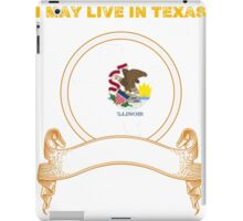 Live in Texas But Made in Illinois iPad Case/Skin
